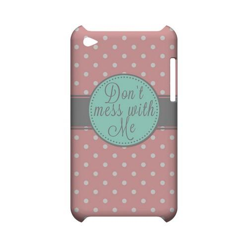 Don't Mess With Me Geeks Designer Line Polka Dot Series Slim Hard Case for Apple iPod Touch 4