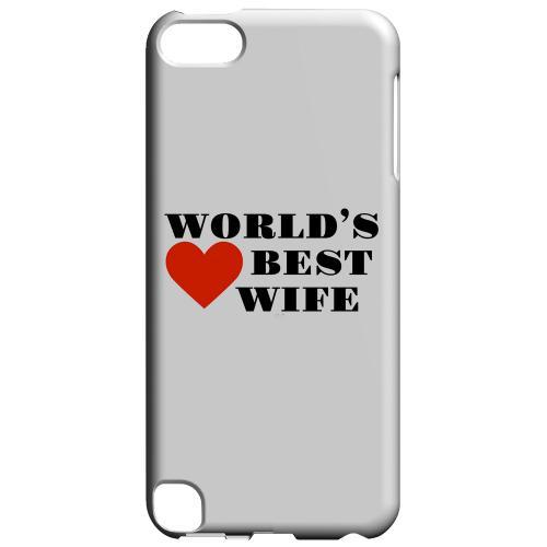 Geeks Designer Line (GDL) Slim Hard Case for Apple iPod Touch 5 - World's Best Wife