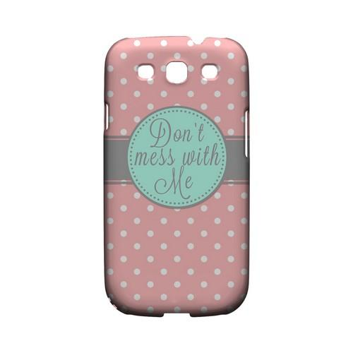 Don't Mess With Me Geeks Designer Line Polka Dot Series Matte Hard Case for Samsung Galaxy S3