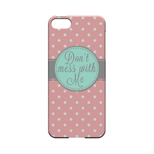 Don't Mess With Me Geeks Designer Line Polka Dot Series Slim Hard Case for Apple iPhone 5/5S
