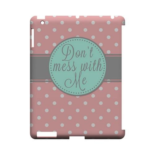 Don't Mess With Me Geeks Designer Line Polka Dot Series Slim Hard Case for Apple iPad (3rd & 4th Gen.)